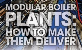 Modular Boiler Plants: How To Make Them Deliver