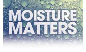 Moisture Matters