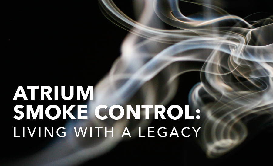 Atrium Smoke Control Living With A Legacy 2017 06 08 Engineered Systems Magazine