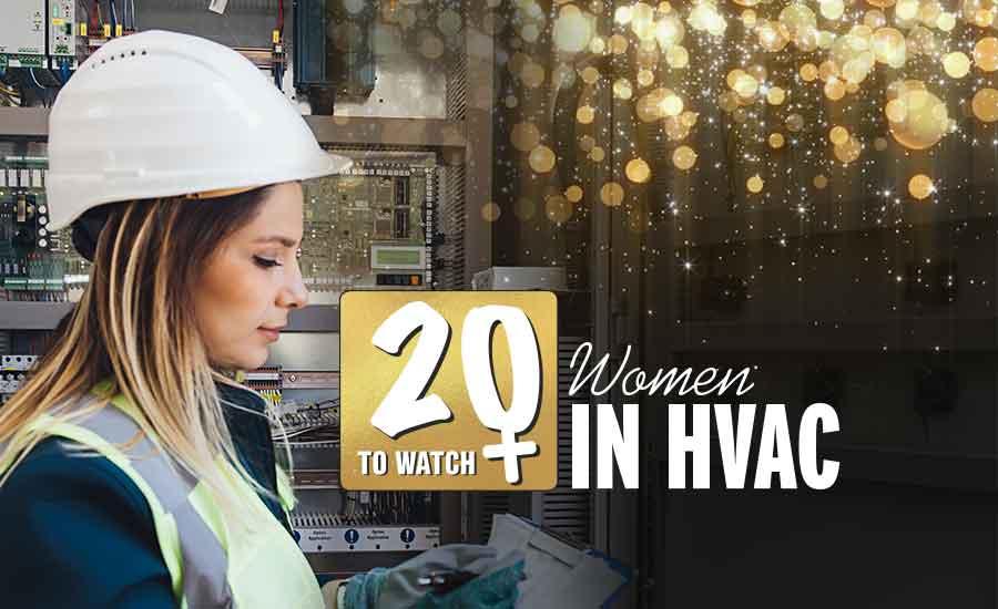 20 to Watch: Women in HVAC contest winners in 2019 | 2019-01